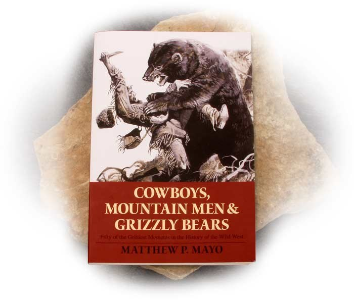 Cowboys, Mountain Men & Grizzly Bears