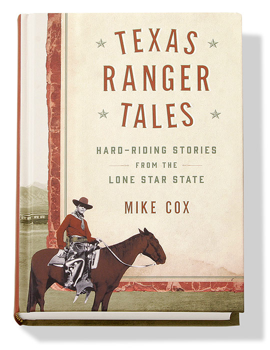Texas Ranger Tales Book  Mike Cox 19th century 20th century gear grub gab and glory